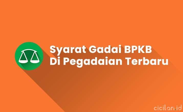 Syarat Gadai BPKB Di Pegadaian Terbaru