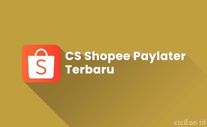 CS Shopee Paylater Terbaru