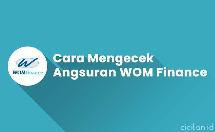 Cara Mengecek Angsuran WOM Finance