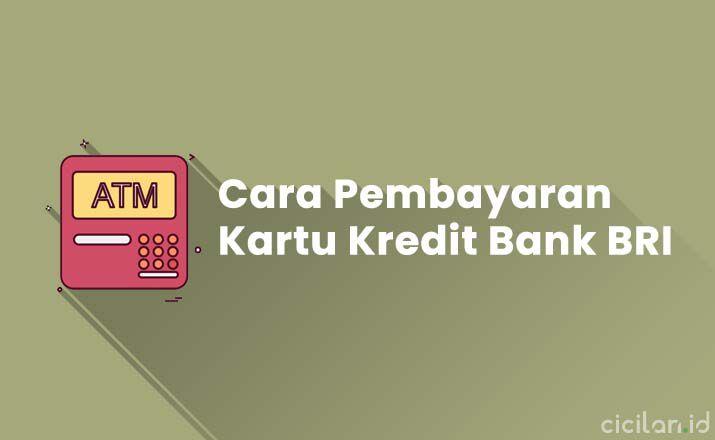 Cara Pembayaran Kartu Kredit BRI Melalui ATM