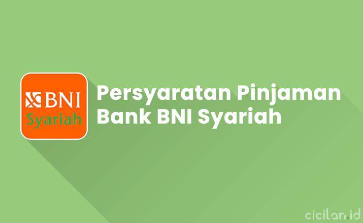 Persyaratan Pinjaman Bank BNI Syariah