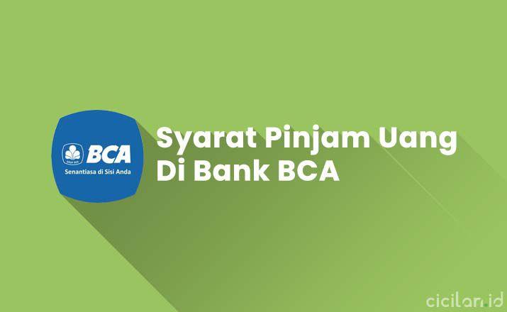 Syarat Pinjam Uang Di Bank BCA Terbaru