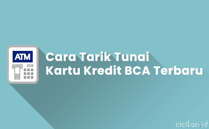 Biaya Tarik Tunai Kartu Kredit BCA Terbaru