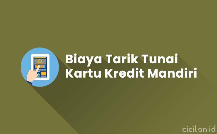 Biaya Tarik Tunai Kartu Kredit Mandiri