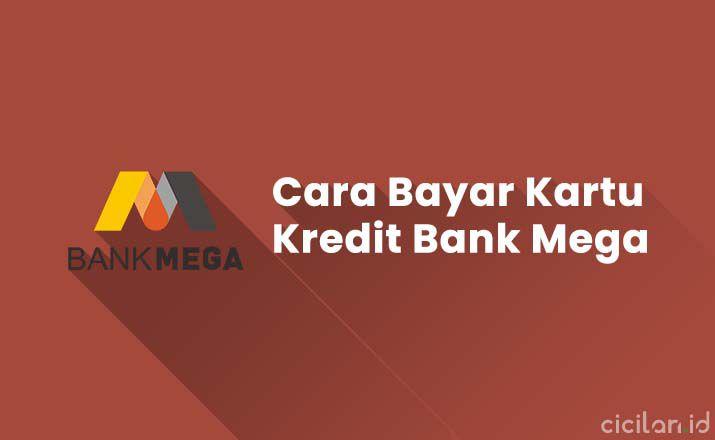 Cara Bayar Kartu Kredit Bank Mega