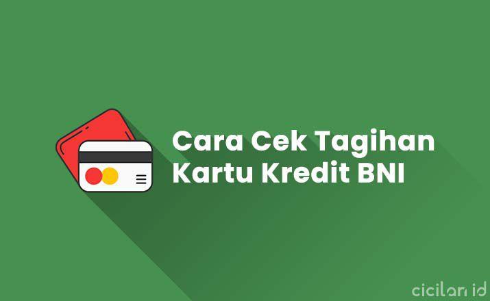 Cara Cek Tagihan Kartu Kredit BNI Paling Mudah
