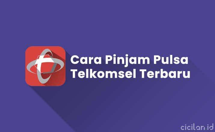 Cara Pinjam Pulsa Telkomsel Terbaru