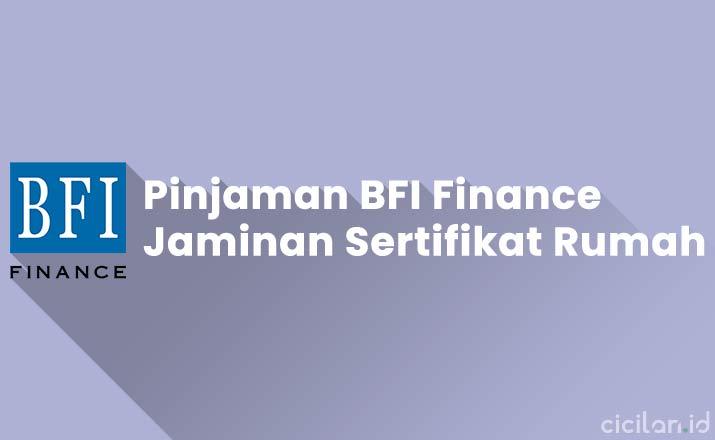 Syarat Pinjaman BFI Finance Jaminan Sertifikat