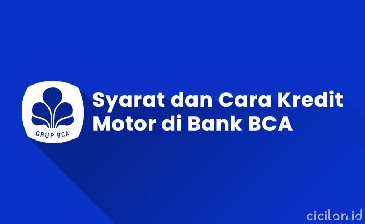 Syarat dan Cara Kredit Motor di Bank BCA
