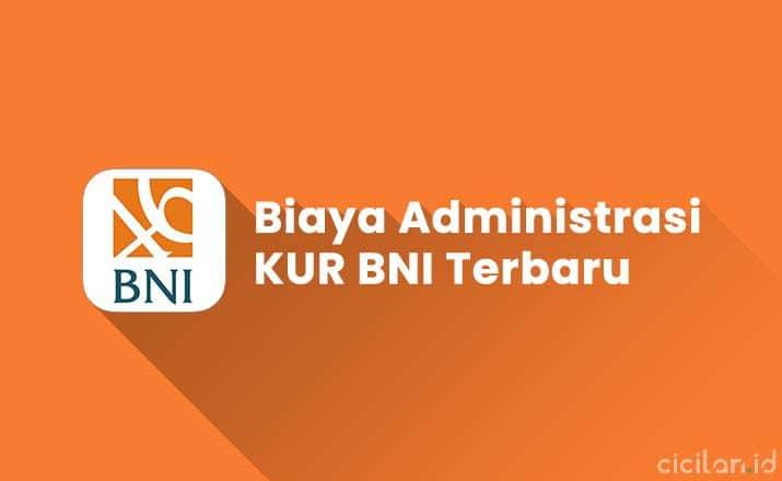 Biaya Administrasi KUR BNI Terbaru