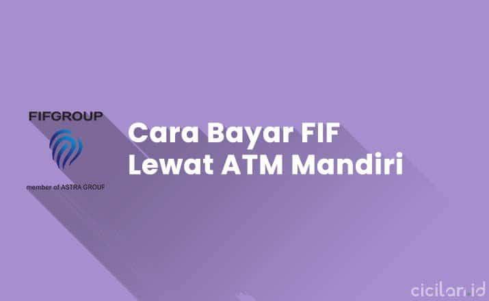 Cara Bayar FIF Lewat ATM Mandiri
