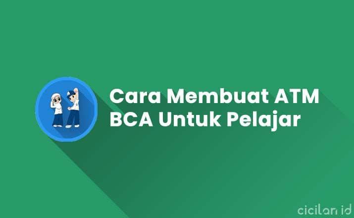 Cara Membuat ATM BCA Untuk Pelajar