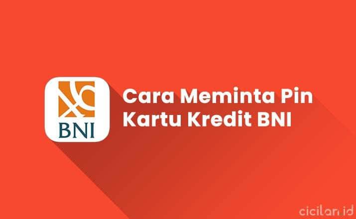 Cara Meminta Pin Kartu Kredit BNI