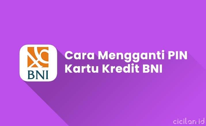 Cara Mengganti PIN Kartu Kredit BNI di ATM