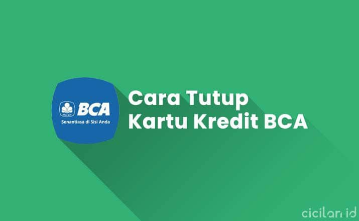 Cara Tutup Kartu Kredit BCA