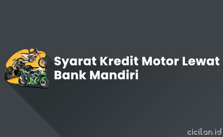 Syarat Kredit Motor Lewat Bank Mandiri