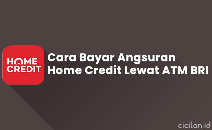 Cara Bayar Home Credit Via ATM BRI