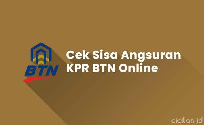 Cara Cek Sisa Angsuran KPR BTN Online