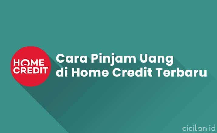 Cara Pinjaman Uang di Home Credit Terbaru