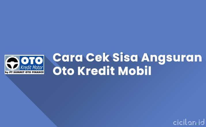 Cek Sisa Angsuran OTO Kredit Mobil