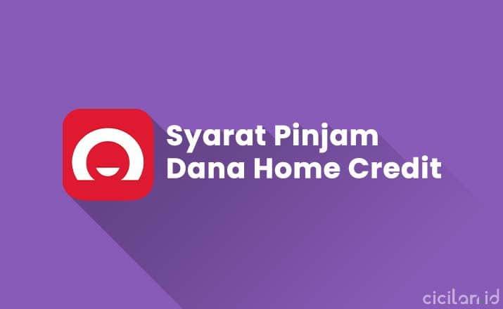 Syarat Pinjam Dana di Home Credit