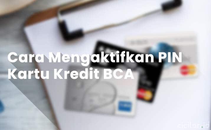 Cara Aktivasi PIN Kartu Kredit BCA