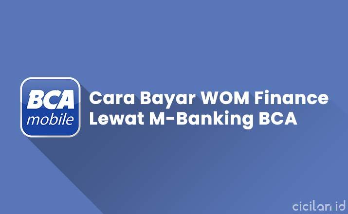 Cara Bayar WOM Finance M-Banking BCA