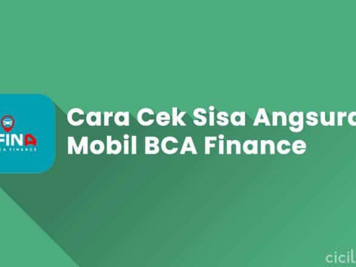 8 Cara Cek Sisa Angsuran Mobil Bca Finance Online Offline