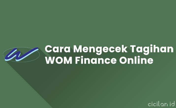 Cara Mengecek Tagihan WOM Finance Online