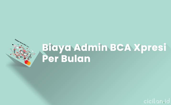 Biaya Admin BCA Xpresi Per Bulan