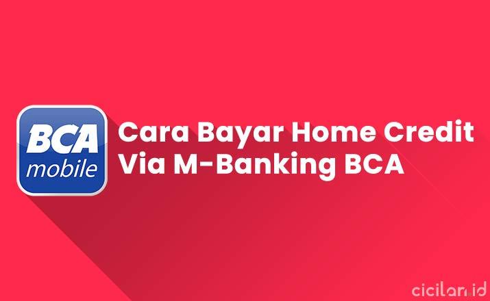 Cara Bayar Home Credit Via M-Banking BCA