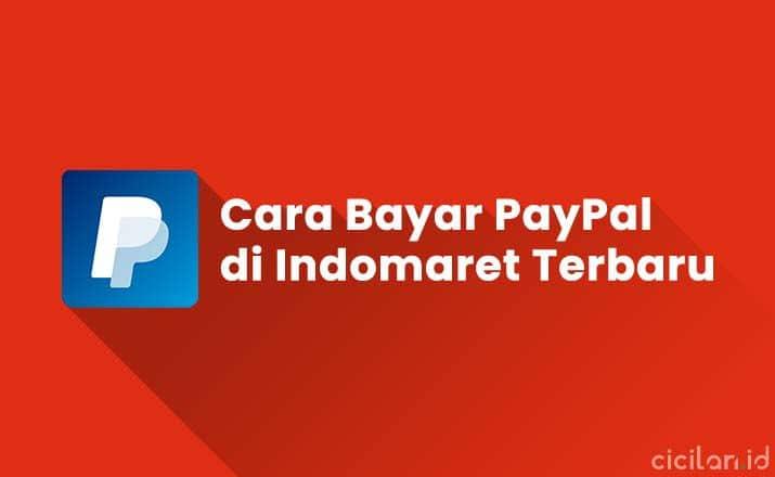 Cara Bayar PayPal di Indomaret Dengan Mudah