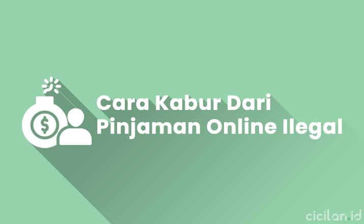 Cara Kabur Dari Pinjaman Online Ilegal