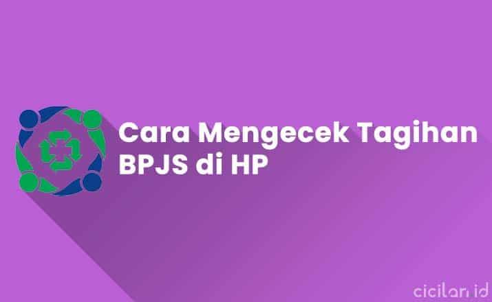 Cara Mengecek Tagihan BPJS di HP Secara Online