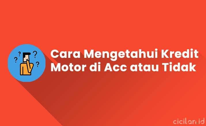 Cara Mengetahui Kredit Motor di Acc atau Tidak