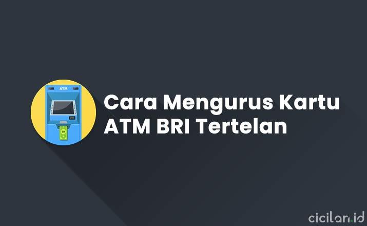 Cara Mengurus ATM BRI Tertelan