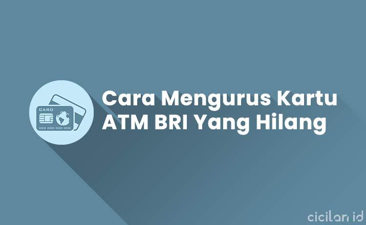 Cara Mengurus ATM BRI Yang Hilang