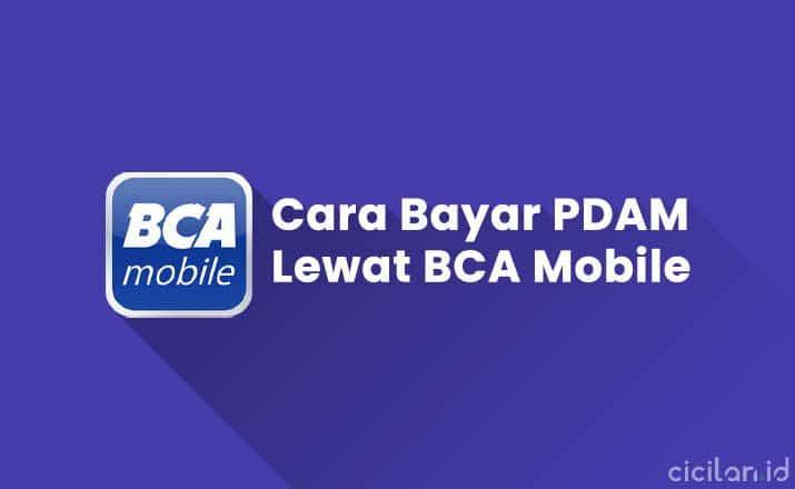 Cara Bayar PDAM Lewat BCA Mobile