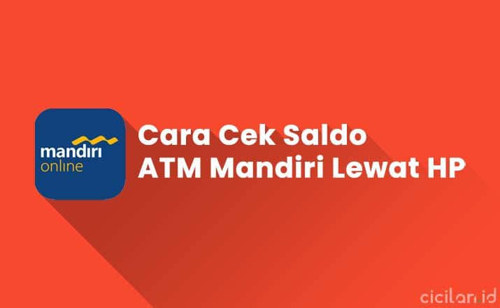 Cara Cek Saldo ATM Mandiri Lewat HP