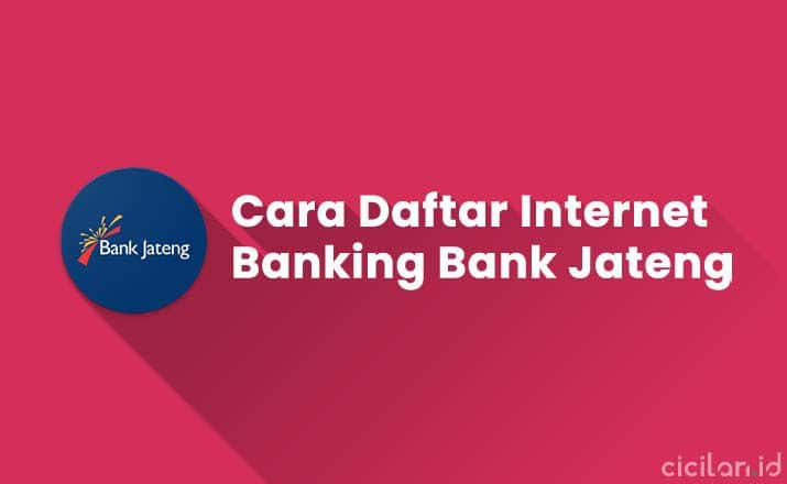 Cara Daftar Internet Banking Bank Jateng Lewat ATM