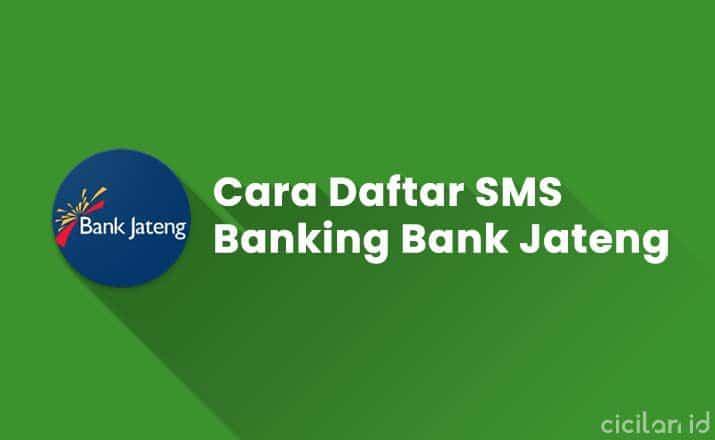 Cara Daftar SMS Banking Bank Jateng Lewat ATM