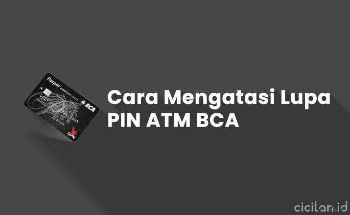 Cara Mengatasi Lupa PIN ATM BCA Tanpa Harus Ke Bank