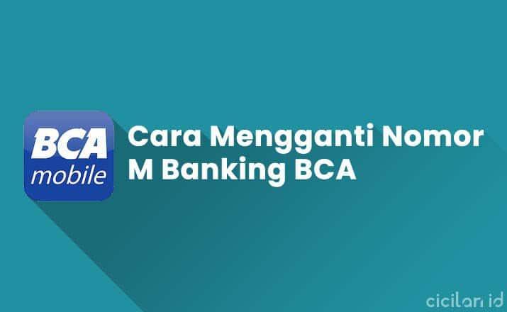 Cara Mengganti Nomor M Banking BCA Tanpa Ke Bank