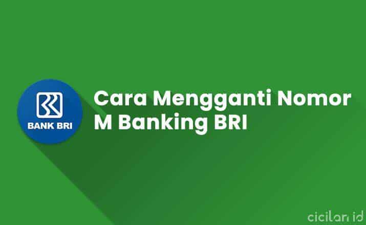 Cara Mengganti Nomor M Banking BRI Tanpa ke Bank
