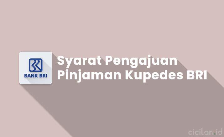 Syarat Pinjaman Kupedes BRI