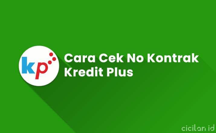 Cara Cek No Kontrak Kredit Plus Terbaru