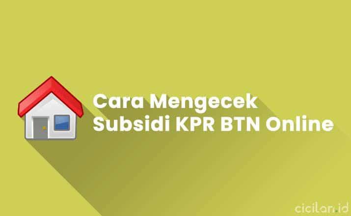 Cara Mengecek Subsidi KPR BTN Online