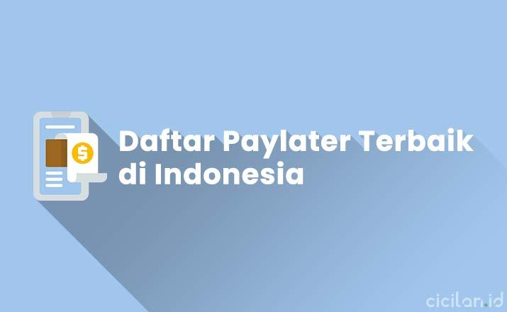 Daftar Paylater Terbaik di Indonesia