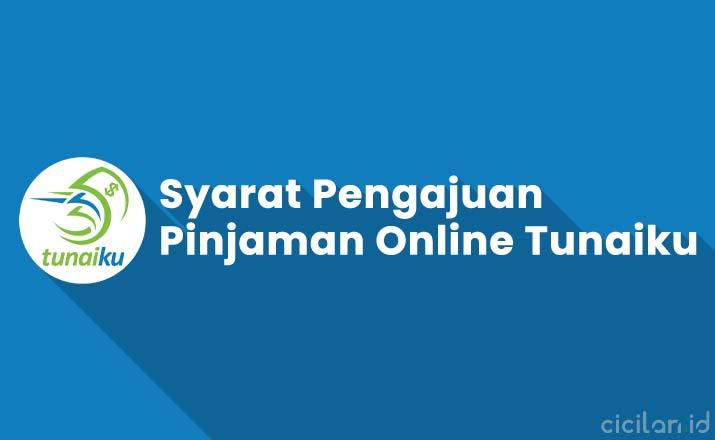Syarat Pengajuan Pinjaman Online Tunaiku