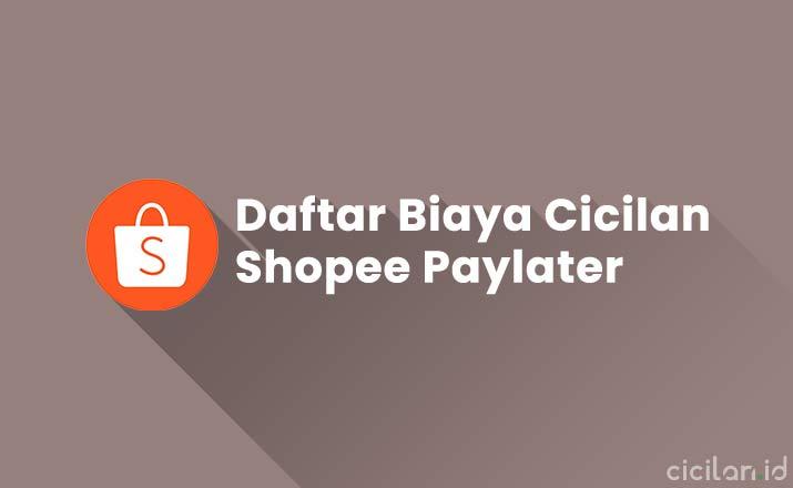 Biaya Shopee Paylater